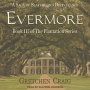 Evermore - A Saga of Slavery and Deliverance audiobook by Gretchen Craig