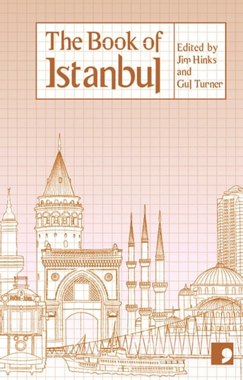 The Book of Istanbul - A City in Short Fiction ebook by Nedim Gursel,Sema Kaygusuz,Ozen Yula