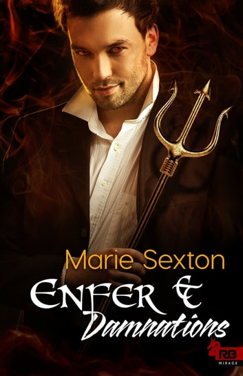 Enfer et Damnations ebook by Marie Sexton