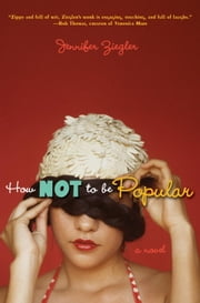 How Not to Be Popular ebook by Jennifer Ziegler
