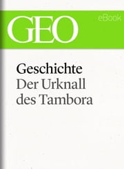 Geschichte: Der Urknall des Tambora (GEO eBook Single) ebook by