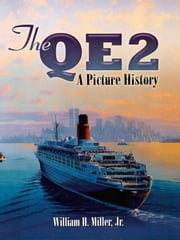 The QE2: A Picture History ebook by William H. Jr. Miller