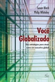 Você Globalizado ebook de Susan Bloch, Philip Whiteley