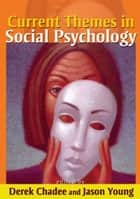 Current Themes in Social Psychology ebook by Derek Chadee, Jason Young