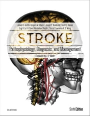 Stroke - Pathophysiology, Diagnosis, and Management ebook by James C. Grotta,Gregory W Albers,Joseph P Broderick,Scott E Kasner,Eng H Lo,A David Mendelow,Ralph L Sacco,Lawrence KS Wong