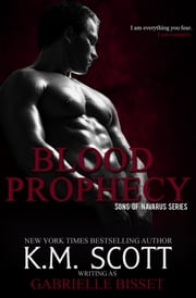 Blood Prophecy (Sons of Navarus #4) ebook by Gabrielle Bisset,K.M. Scott