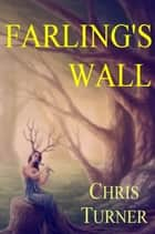 Farling's Wall ebook by Chris Turner