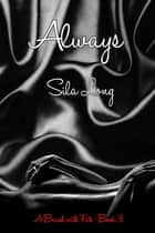 Always ~ A Brush with Fate ~ Book 3 ebook by Sila Long
