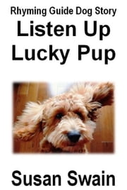 Listen Up Lucky Pup ebook by Susan Swain