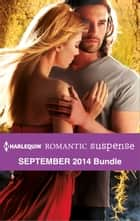 Harlequin Romantic Suspense September 2014 Bundle - Course of Action: The Rescue\Undercover in Copper Lake\One Secret Night\When No One Is Watching ebook by Lindsay McKenna, Marilyn Pappano, Jennifer Morey,...