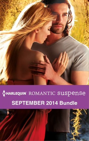 Harlequin Romantic Suspense September 2014 Bundle - Course of Action: The Rescue\Undercover in Copper Lake\One Secret Night\When No One Is Watching ebook by Lindsay McKenna,Marilyn Pappano,Jennifer Morey,Natalie Charles