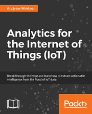 Analytics for the Internet of Things (IoT) ebook by Kobo.Web.Store.Products.Fields.ContributorFieldViewModel
