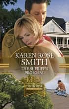 The Sheriff's Proposal (Mills & Boon M&B) (Christmas Arch, Book 1) ebook by Karen Rose Smith