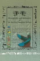 Hieroglyphs and Arithmetic of the Ancient Egyptian Scribes ebook by Donald Frazer