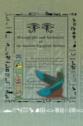 Hieroglyphs and Arithmetic of the Ancient Egyptian Scribes - Version 1 ebook by Donald Frazer
