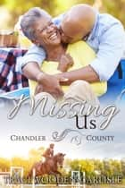 Missing Us (A Chandler County Novel) ebook by Traci Wooden-Carlisle