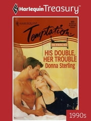 His Double, Her Trouble ebook by Donna Sterling