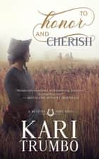 To Honor and Cherish - Western Vows, #2 ebook by Kari Trumbo