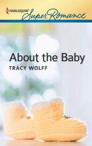 About the Baby ebook by Tracy Wolff