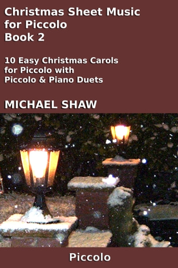 Christmas Sheet Music for Piccolo: Book 2 ebook by Michael Shaw