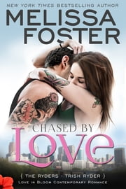 Chased by Love (Love in Bloom: The Ryders) - Trish Ryder ebook by Kobo.Web.Store.Products.Fields.ContributorFieldViewModel