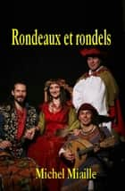 Rondeaux et rondels ebook by Michel Miaille