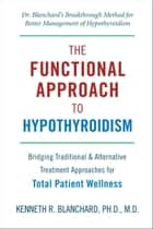 Functional Approach to Hypothyroidism ebook by Kenneth Blanchard