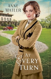 At Every Turn ebook by Anne Mateer
