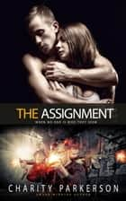 The Assignment - Safe Haven, #1 ebook by