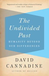 The Undivided Past - Humanity Beyond Our Differences ebook by David Cannadine
