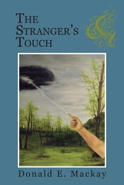 THE STRANGER'S TOUCH ebook by DONALD E. MACKAY