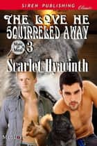 The Love He Squirreled Away ebook by Scarlet Hyacinth