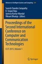 Proceedings of the Second International Conference on Computer and Communication Technologies - IC3T 2015, Volume 1 ebook by Suresh Chandra Satapathy, K. Srujan Raju, Jyotsna Kumar Mandal,...