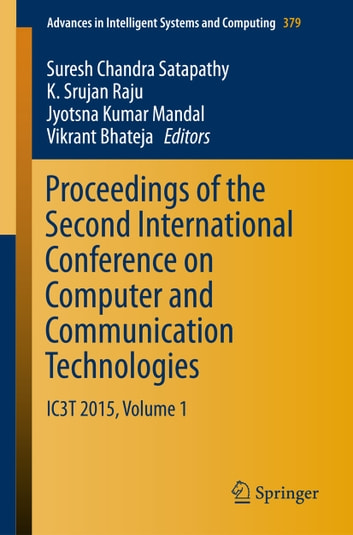 Proceedings of the Second International Conference on Computer and Communication Technologies - IC3T 2015, Volume 1 ebook by