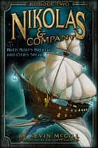Nikolas and Company - When Boats Breathe and Cities Speak ebook by Kevin McGill