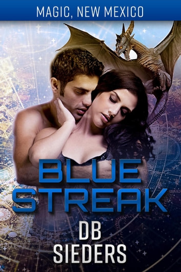 Blue Streak - Magic, New Mexico ebook by DB Sieders