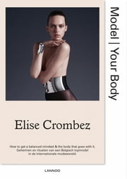 Model - your body ebook by Magalie Munters, Elise Crombez