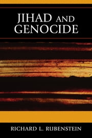 Jihad and Genocide ebook by Richard L. Rubenstein