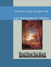 What Men Live By And Other Tales ebook by Leo Nikolayevich Tolstoy