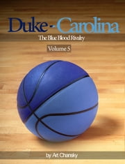 Duke - Carolina - Volume 5 The Blue Blood Rivalry ebook by Art Chansky