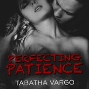 Perfecting Patience audiobook by Tabatha Vargo