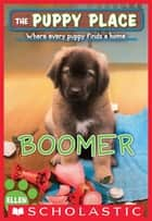 Boomer (The Puppy Place #37) ebook by