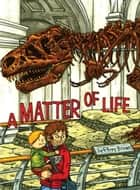 A Matter of Life ebook by Jeffrey Brown