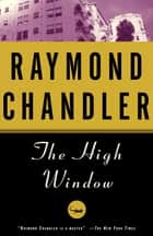 The High Window - A Novel ebook by Raymond Chandler