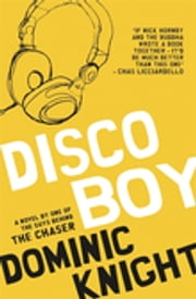 Disco Boy ebook by Dominic Knight