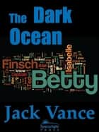 The Dark Ocean ebook by Jack Vance