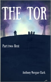 The Tor Part 2: Rest ebook by Anthony Morgan-Clark