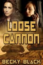 Loose Cannon ebook by Becky Black