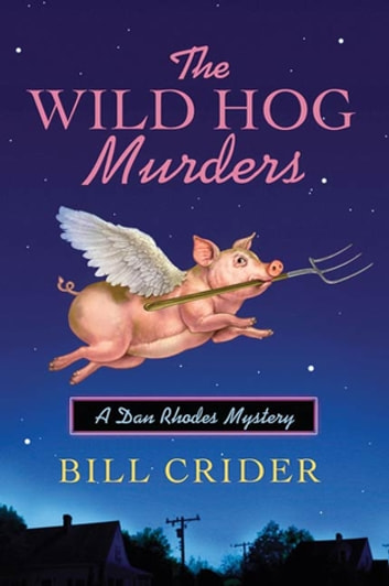 The Wild Hog Murders - A Dan Rhodes Mystery ebook by Bill Crider