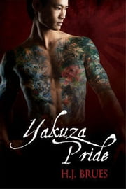 Yakuza Pride ebook by H.J. Brues